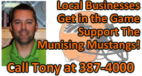 Call Tony at 387-4000 to Support the Munising Mustangs