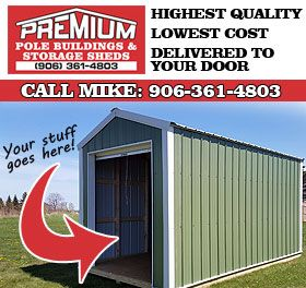 Premium Upper Peninsula Storage Shed Solutions - Call 906 361 4803